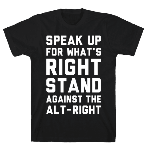Speak Up For What's Right Stand Against The Alt-Right White Print Mens T-Shirt