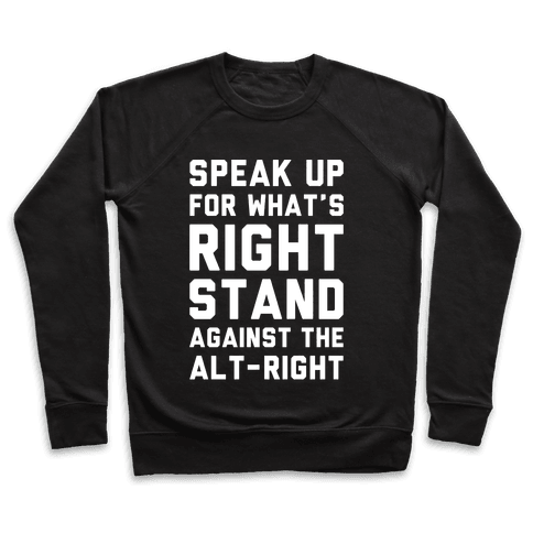 Speak Up For What's Right Stand Against The Alt-Right White Print Pullover