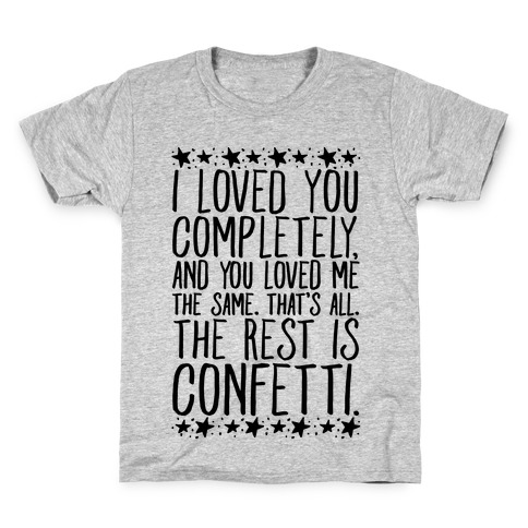 I Loved You Completely Quote Kids T-Shirt