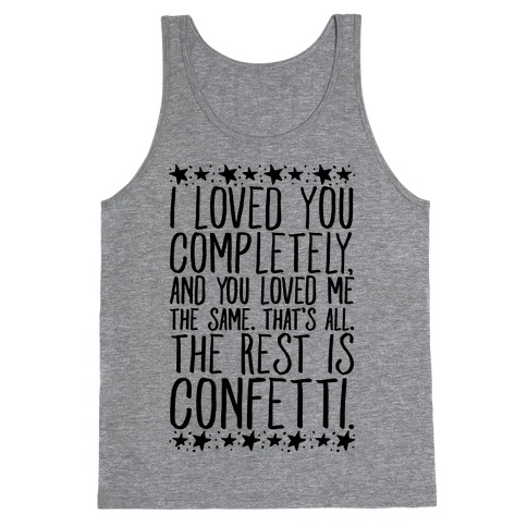 I Loved You Completely Quote Tank Top