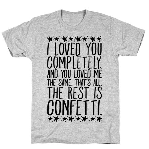 I Loved You Completely Quote T-Shirt