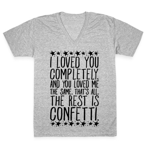 I Loved You Completely Quote V-Neck Tee Shirt