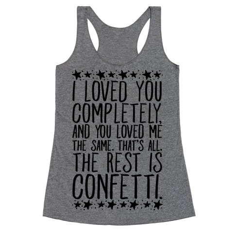 I Loved You Completely Quote Racerback Tank Top