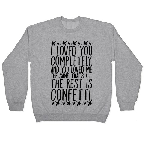 I Loved You Completely Quote  Pullover