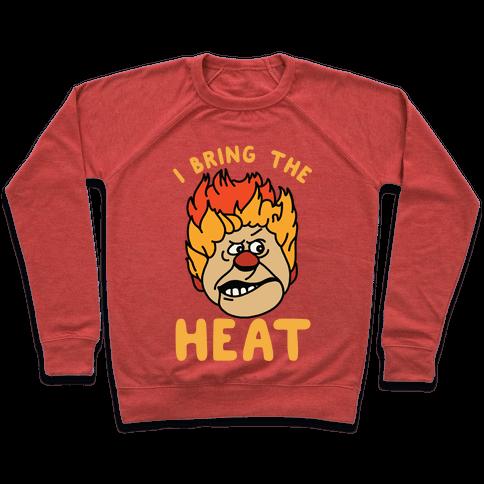 I Bring the Heat Heat Miser Pullover