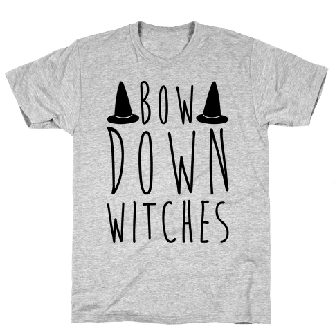 Bow Down Witches Parody Mens T-Shirt