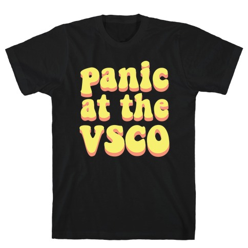 Panic at the VSCO T-Shirt
