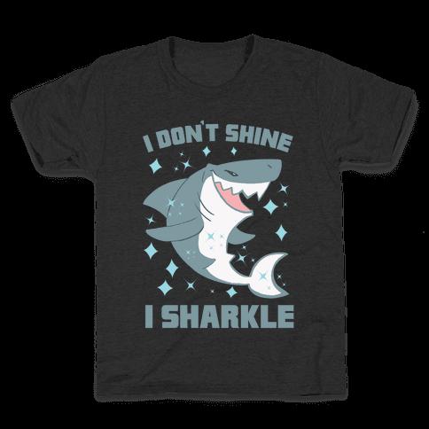 I don't shine, I sharkle Kids T-Shirt