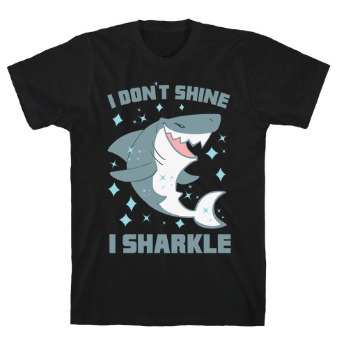 I don't shine, I sharkle Mens T-Shirt