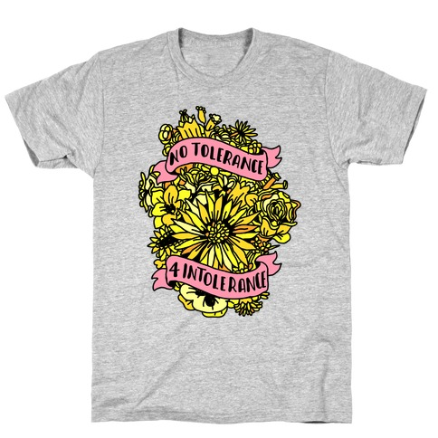 No Tolerance for Intolerance  T-Shirt