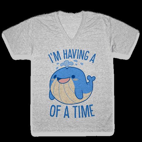I'm Having A WHALE Of A Time V-Neck Tee Shirt