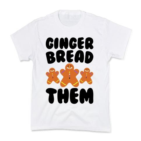 Ginger Bread Them Kids T-Shirt