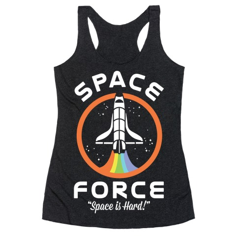 Space Force Space is Hard Racerback Tank Top