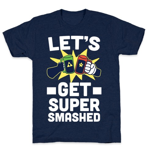 Let's Get Super-Smashed Mens T-Shirt