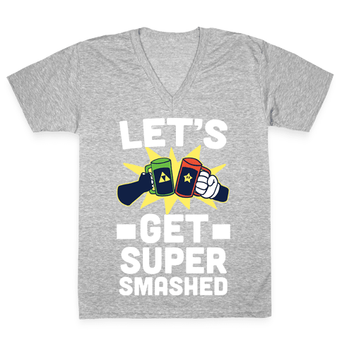 Let's Get Super-Smashed V-Neck Tee Shirt