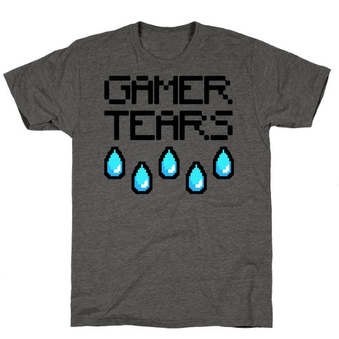 Gamer Tears T-Shirt