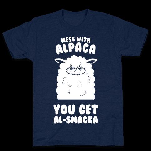 Mess with Alpaca, You Get Al-smacka Mens T-Shirt