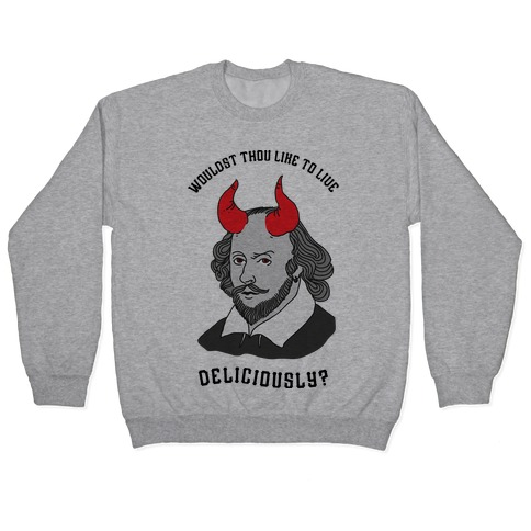 Wouldst Thou Like To Live Deliciously Shakespeare Pullover