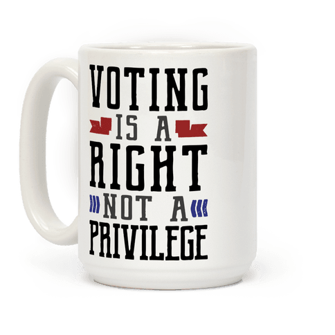 Voting Is A Right Not A Privilege (Dark) Coffee Mug