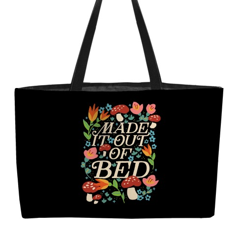 Made It Out Of Bed (Floral) Weekender Tote