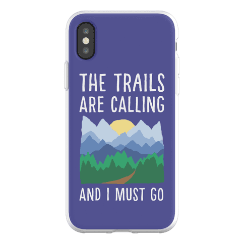 The Trails Are Calling And I Must Go Phone Flexi-Case