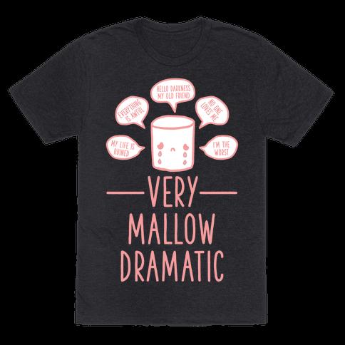 Very Mallow Dramatic