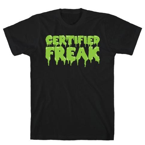 Certified Freak Drippy T-Shirt