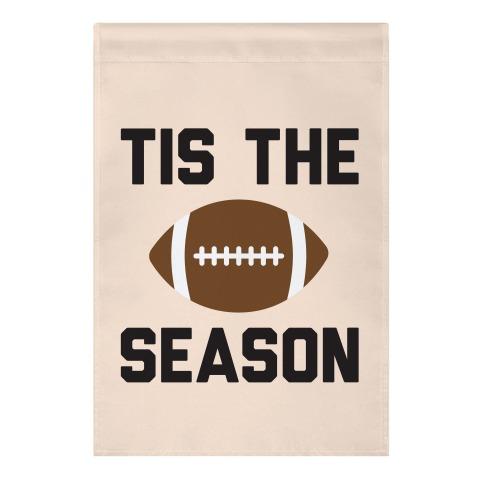 Tis The Football Season Garden Flag