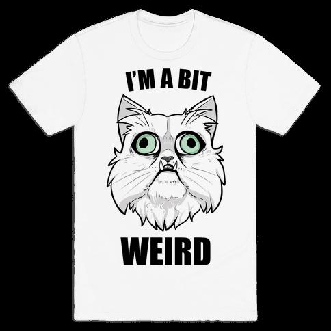 I'm A Bit Weird Mens T-Shirt