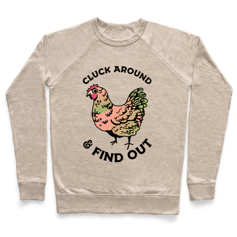 Cluck Around & Find Out Pullover