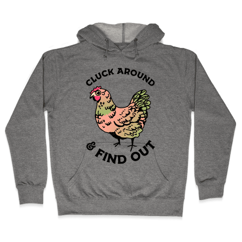 Cluck Around & Find Out Hooded Sweatshirt