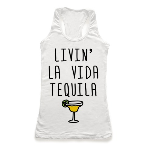 Livin' La Vida Tequila Racerback Tank Top