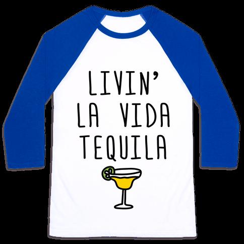 Livin' La Vida Tequila Baseball Tee
