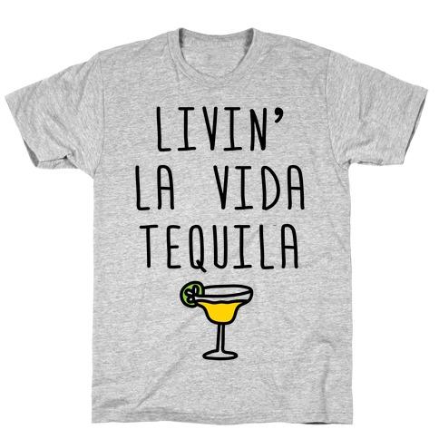 Livin' La Vida Tequila T-Shirt