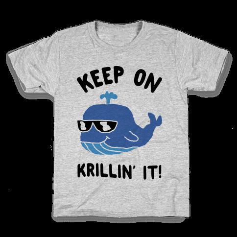 Keep On Krillin' It Whale Kids T-Shirt