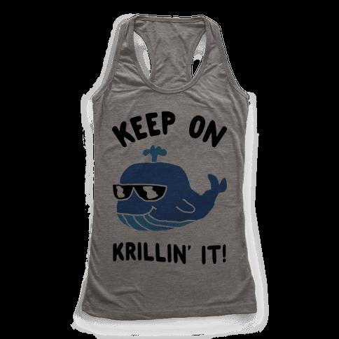 Keep On Krillin' It Whale Racerback Tank Top