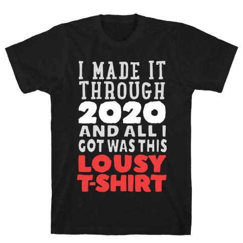I Made It Through 2020 T-Shirt