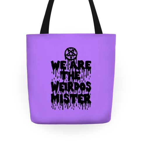 We Are The Weirdos Mister Tote