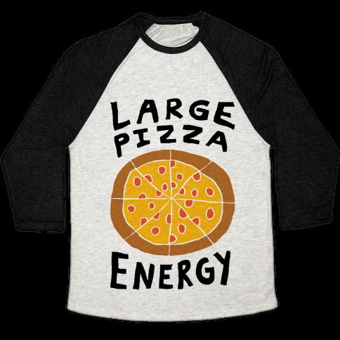 Large Pizza Energy Baseball Tee