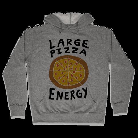 Large Pizza Energy Hooded Sweatshirt