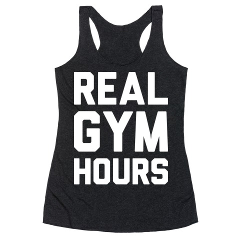 Real Gym Hours Racerback Tank Top