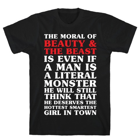 The Moral Of Beauty And The Beas T-Shirt