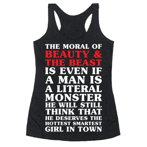 The Moral Of Beauty And The Beas Racerback Tank Top