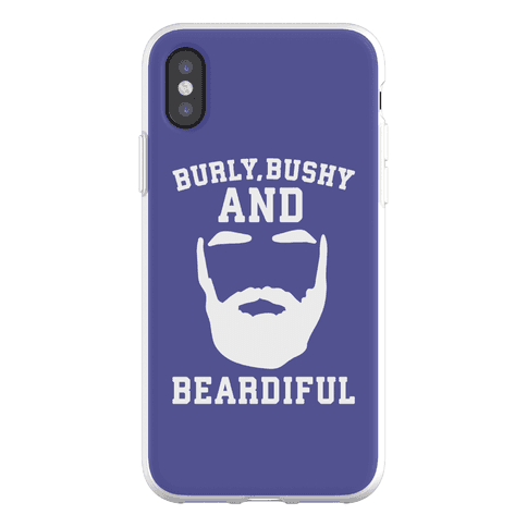 Burly Bushy and Beardiful Phone Flexi-Case