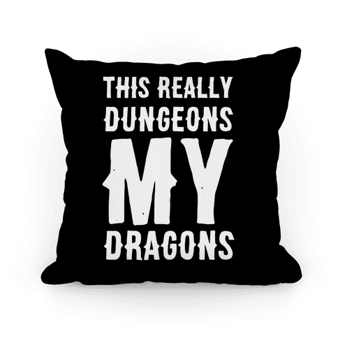 This Really Dungeons My Dragons  Pillow