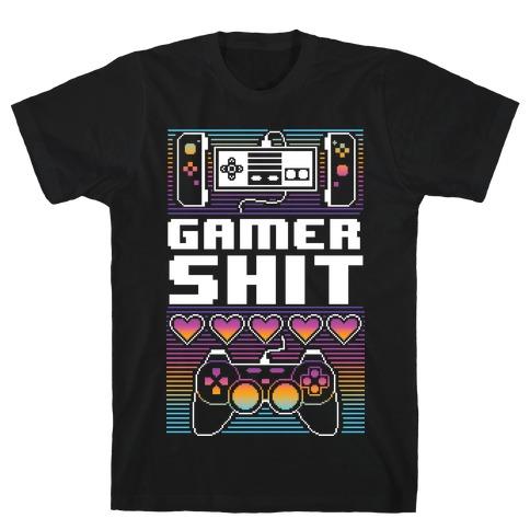 Gamer Shit T-Shirt