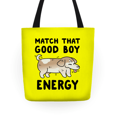 Match That Good Boy Energy Tote