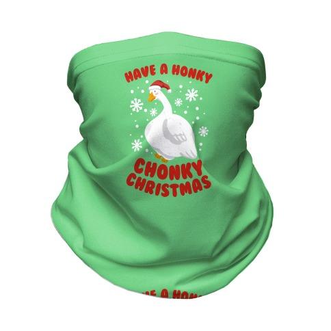 Have A Honky Chonky Christmas Neck Gaiter