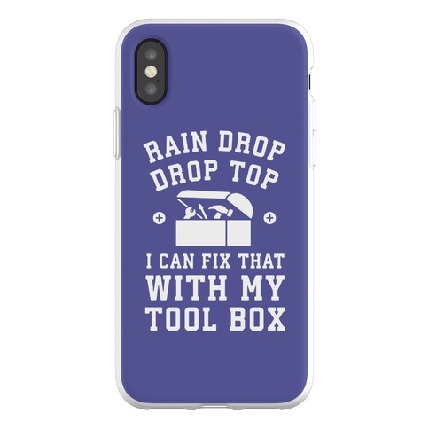 I can Fix That With My Tool Box (Raindrop Parody) Phone Flexi-Case