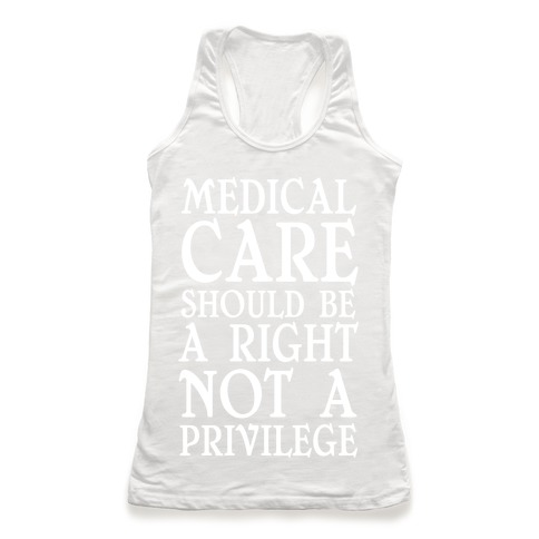 Medical Care Should Be A Right, Not A Privilege by Human